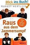 Raus aus dem Jammersumpf: Heiter und...