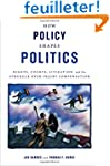 How Policy Shapes Politics: Rights, C...