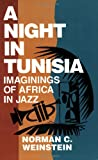 A Night in Tunisia: Imaginings of Africa in Jazz (0879101679) by Weinstein, Norman C.