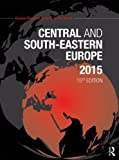 The Europa Regional Surveys of the World 2015: Central and South-Eastern Europe 2015