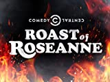 Comedy Central Roasts: The Comedy Central Roast of Roseanne