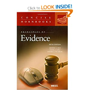 Principles of Evidence, 5th Edition (Concise Hornbooks) Graham C. Lilly, Daniel J. Capra and Stephen A. Saltzburg