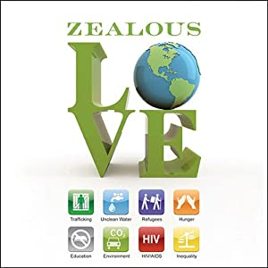 Zealous Love: A Practical Guide to Social Justice | [Mike Yankoski, Danae Yankoski]