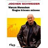 """Warum Menschen fliegen k�nnen m�ssenvon """"Jochen Schweizer"""""""