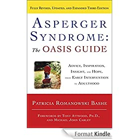 Asperger Syndrome: The OASIS Guide, Revised Third Edition: Advice, Inspiration, Insight, and Hope, from Early Intervention to Adulthood