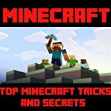 Minecraft: Top Minecraft Tricks and Secrets