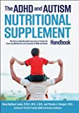 By Dana Laake The ADHD and Autism Nutritional Supplement Handbook: The Cutting-Edge Biomedical Approach to Treatin