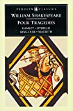 Image of William Shakespeare: Four Tragedies: Hamlet, Othello, King Lear, and Macbeth (Penguin Classics)