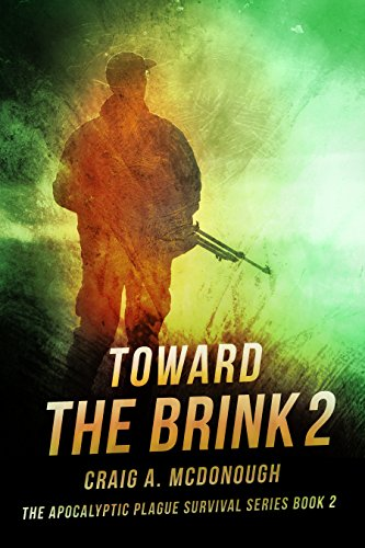 Toward The Brink: The Apocalyptic Plague Survival by Craig A. McDonough ebook deal