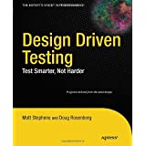 Design Driven Testing: Test Smarter, Not Harderby Matt Stephens