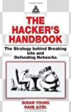 img - for The Hacker's Handbook: The Strategy Behind Breaking Into and Defending Networks by Susan Young, Dave Aitel (2003) Hardcover book / textbook / text book