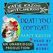 Katie Kazoo, Switcheroo #7: Drat, You Copycat! | Nancy Krulik