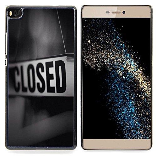 Closed Sign Store Message Black White Custodia protettiva Progettato rigido in plastica King Case For HUAWEI P8