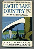 CACHE LAKE COUNTRY: Life in the Woods
