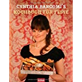 Kochbuch fr Feste: Groe und kleine besondere Anlssevon &#34;Cynthia Barcomi&#34;