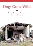 Dogs Gone Wild: After Hurricane Katrina