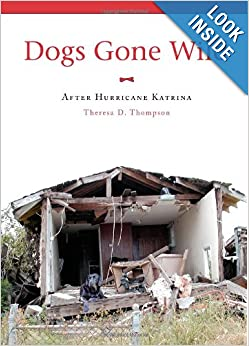 Dogs Gone Wild: After Hurricane Katrina: Theresa D