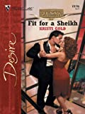 img - for Fit for a Sheikh (Silhouette Desire) book / textbook / text book