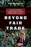 Beyond Fair Trade: How One Small Coff...