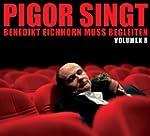 Pigor singt Benedikt Eichhorn muss be...