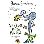 No Quest for the Wicked: A Novel (       UNABRIDGED) by Shanna Swendson Narrated by Eva Wilhelm