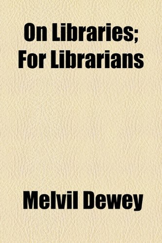 On Libraries; For Librarians