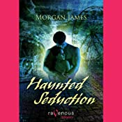 Haunted Seduction | [Morgan James]