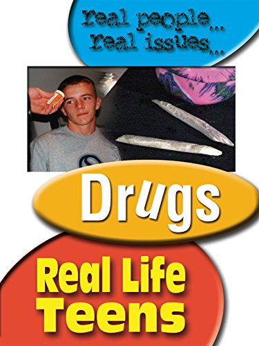 Real Life Teens: Drugs