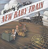 New: Baby Train (0316072036) by Woody Guthrie