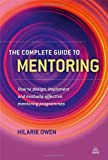 img - for The Complete Guide to Mentoring: How to Design, Implement and Evaluate Effective Mentoring Programmes by Owen, Hilarie (2011) Paperback book / textbook / text book
