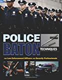 img - for Police Baton Techniques: Handbook for Law Enforcement Officers and Security Professionals book / textbook / text book