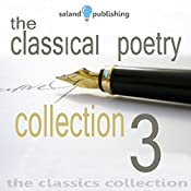 The Classical Poetry Collection, Volume 3 | [John Keats, William Wordsworth, William Shakespeare, Robert Louis Stevenson, W. B. Yeats, Thomas Hardy, Percy Shelley, John Milton, Wilfred Owen, Kahlil Gilbran]