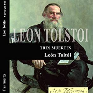 Tres muertes [Three Deaths] | [León Tolstói]