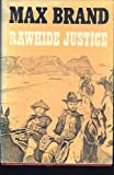 Rawhide justice (Silver star westerns) (0396071988) by Brand, Max