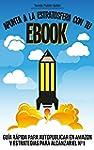 Apunta a la estratosfera con tu EBOOK...