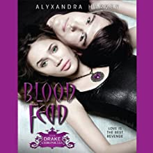 Blood Feud: The Drake Chronicles, Book 2 (       UNABRIDGED) by Alyxandra Harvey Narrated by MacLeod Andrews, Nicola Barber