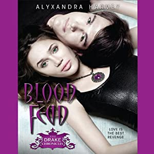 Blood Feud: The Drake Chronicles, Book 2 | [Alyxandra Harvey]