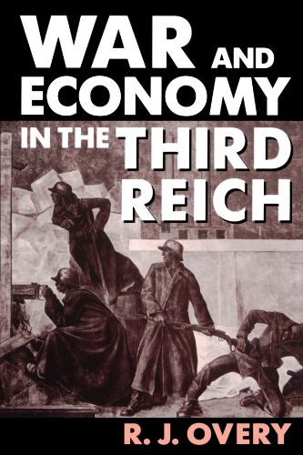 War and Economy in the Third Reich, R. J. Overy