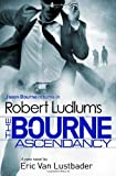 Robert Ludlum Robert Ludlum's The Bourne Ascendancy (Bourne 12)