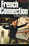 The French Connection: World's Most Crucial Narcotics Investigation (Coronet Books) (0340150890) by ROBIN MOORE