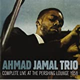 Complete Live at the Pershing Lounge 1958 ~ Ahmad Jamal