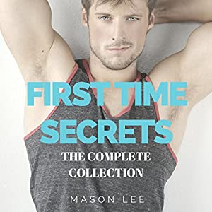 First Time Secrets: The Complete Collection Audiobook