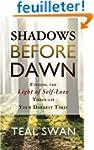 Shadows Before Dawn: Finding The Ligh...