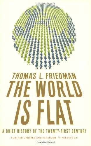 The World Is Flat 3.0: A Brief History of the...