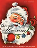 Susan Waggoner Christmas Memories: Gifts, Activities, Fads and Fancies, 1920s-1960s