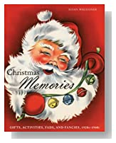 Christmas Memories: Gifts, Activities, Fads, and Fancies, 1920s-1960s