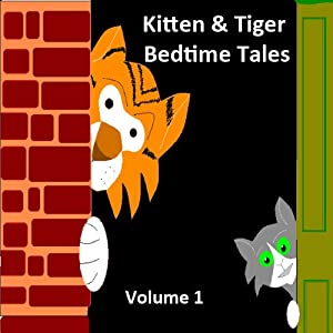 Kitten & Tiger Bedtime Tales, Volume 1 Audiobook