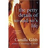 Petty Details of So-and-so's Life ~ Camilla Gibb