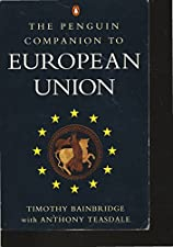 The Penguin Companion to European Union by Timothy Bainbridge
