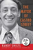 Mayor of Castro Street: The Life & Times of Harvey Milk